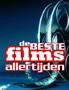 De Beste Films Aller Tijden!